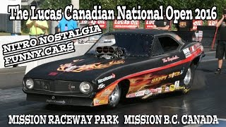 Lucas Canadian National Open 2016. Nitro Nostalgia Funny Cars. Mission Raceway Park