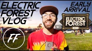 ELECTRIC FOREST 2019 EARLY ARRIVAL VLOG [Wooli B2B Slander RV Set!!]