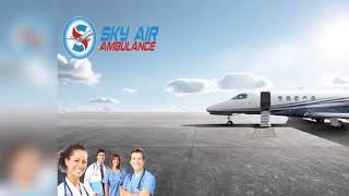 Book Sky Air Ambulance in Bhopal or Ranchi with Monitoring Tools