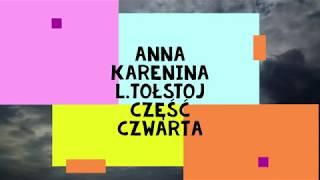 """""""Anna Karenina """"- L.Tołstoj część czwarta audiobook"""
