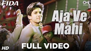 Aaja Ve Mahi Full Video - Fida | Shahid Kapoor & Kareena