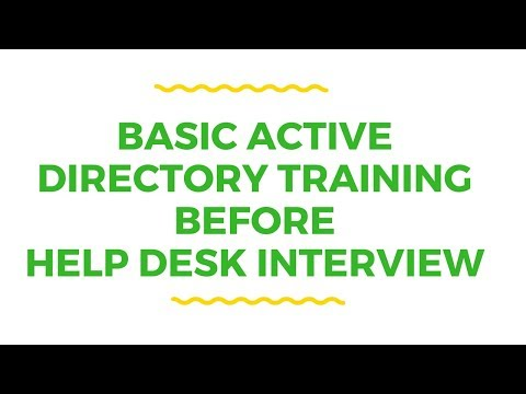 Basic Active Directory Training before Help Desk Interview