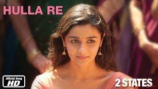 Hulla Re 2 States Official Song Arjun Kapoor Alia Bhatt