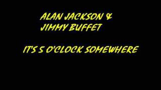 Alan Jackson & Jimmy Buffet - It's 5 o'clock Somewhere