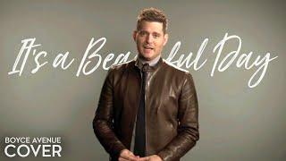Я - звезда Голливуда!, Michael Bublé - It's A Beautiful Day (Boyce Avenue acoustic