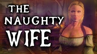 Skyrim - The Full Story of the Naughty Wife - Elder Scrolls Lore
