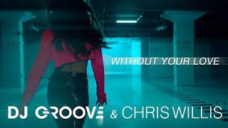 DJ Groove & Chris Willis   Without Your Love (0+)