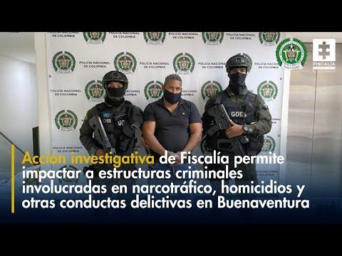 Fiscal Francisco Barbosa: Impactadas estructuras criminales en Buenaventura