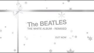 The Beatles White Album (Remixed 2018) official Xmas Trailer