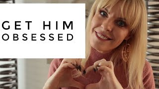 How To Get A Man Going Crazy For You | Make Him Obsessed | Greta Bereisaite