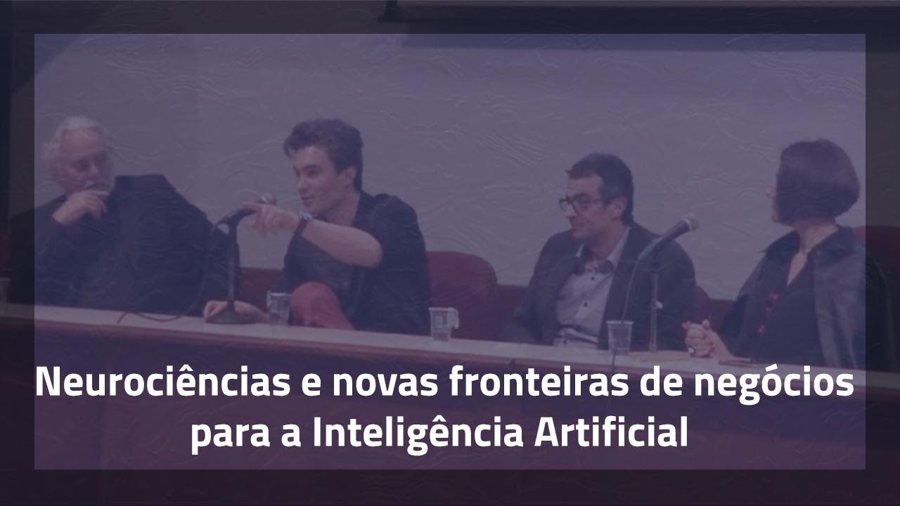 Neurociências e Novas fronteiras de Negócios para a Inteligência Artificial