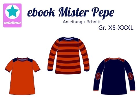 Nähanleitung Shirt Pepe, Lady Pepe und Mister Pepe
