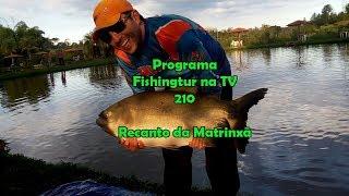 Programa Fishingtur na Tv 210 - Recanto da Matrinxã