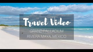 Grand Palladium Riviera Maya Mexico