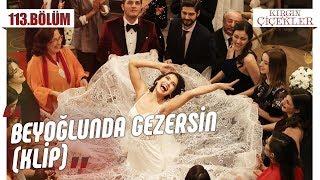 Beyoğlunda Gezersin (KLİP) - Kırgın Çiçekler 113.Bölüm (Final)