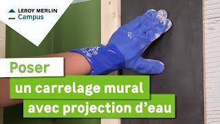 Comment Poser Un Carrelage Mural Avec Projection D'eau ? Leroy Merlin