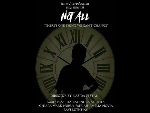 "FILM INDIE ""NOT ALL ; THERE`S ONE THING WE CAN`T CHANGE"". KARYA ANAK INDONESIA!"