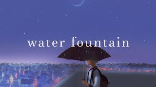 Alec Benjamin ~ Water Fountain (Lyrics)