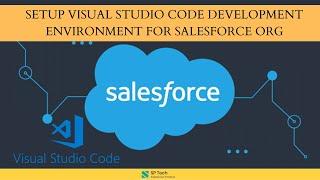 Setup Visual Code Development Environment with Salesforce Org