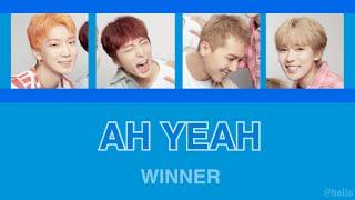 [日本語字幕]WINNER - AH YEAH (아예)