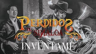 Perdidos De Sinaloa- Inventame
