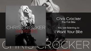 Chris Crocker - I Want Your Bite [Audio]