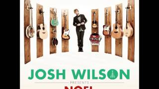 Josh Wilson - Noel - Do You Hear What I Hear?