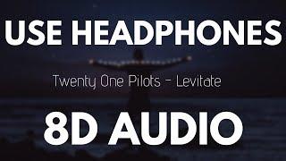 Twenty One Pilots   Levitate (8D AUDIO)