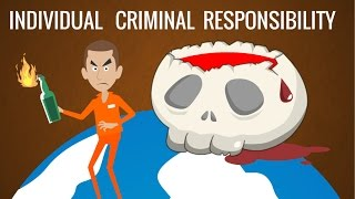 Individual Criminal Responsibility, International Criminal Court Explained