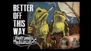 Angry Johnny And The Killbillies-Better Off This Way