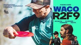 2019 WACO | R2F9 | Chase | McBeth, Conrad, Ulibarri, Keith