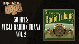 50 Hits de la Vieja Radio Cubana – Volumen #2. (Álbum Completo)