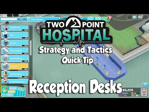 Two Point Hospital Strategy & Tactics Quick Tip: Reception Desks