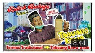 Kuliah Budaya (Episode 3) Fungsi & Makna `TABUANG KAWA`