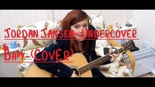 Jordan Jansen- Undercover Baby (COVER)