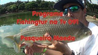 Programa Fishingtur na TV 091 - Pesqueiro Maeda