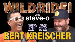 Wild Ride! w/ Steve-O - Ep #2: Bert Kreischer