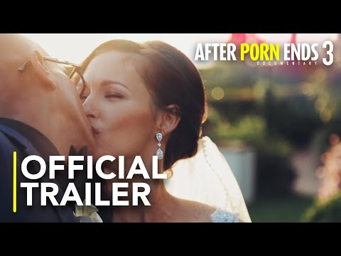 AFTER PORN ENDS 3 - Official Trailer (2018) New Documentary