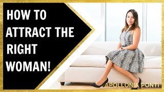 How To Attract The Right Woman | 5 Tips To Attract Women!