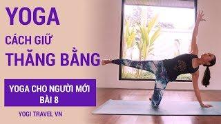 Cách giữ thăng bằng khi tập YOGA | Yoga cho người mới bài 8