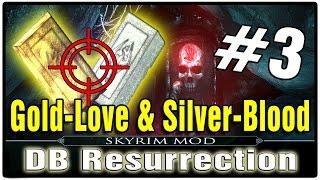 Skyrim The DB Resurrection Mod Part 3 - Gold-Love & Silver-Blood