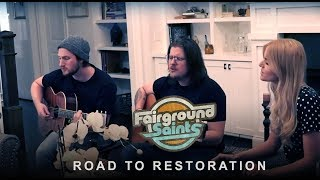 Fairground Saints   Road To Restoration (Acoustic)