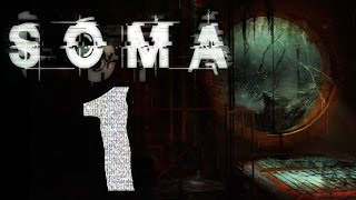 ► SOMA | #1 | 1/7 | Superotvírák! | CZ Lets Play / Gameplay [1080p] [PC]