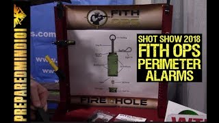 SHOT Show 2018: Fith Ops Perimeter Alarms - Preparedmind101