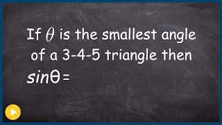 Find The Sine Of A 3 4 5 Triangle