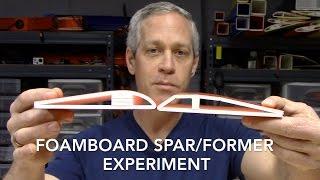 Foamboard Spar/Former Experiment