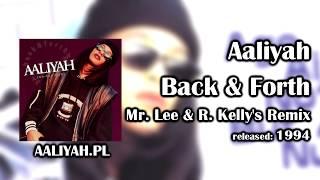 Aaliyah - Back & Forth (Mr. Lee & R. Kelly's Remix) [Aaliyah.pl]