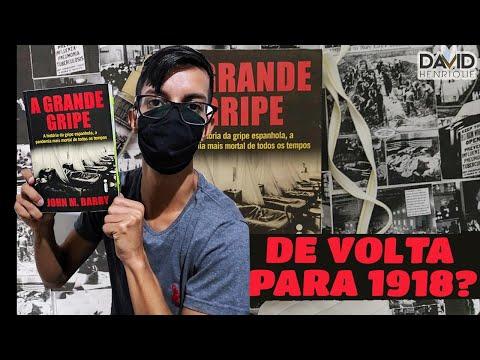A GRANDE GRIPE   JOHN M. BARRY   EDITORA INTRÍNSECA   Diferenças da Pandemia de 1918 e 2020  