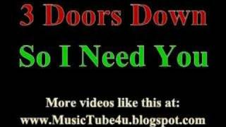 3 Doors Down - So I Need You (lyrics & music)