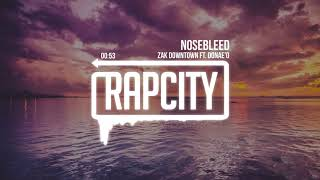 Zak Downtown ft. Donae'o - Nosebleed (Prod. DJ Fricktion & Diego Ave)